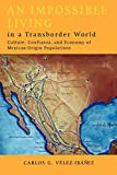 An Impossible Living in a Transborder World: Culture, Confianza, and Economy of Mexican-Origin Populations