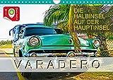 Varadero - Die Halbinsel auf der Hauptinsel (Wandkalender 2021 DIN A4 quer)