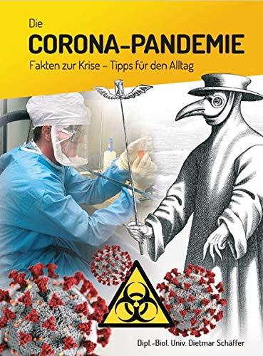 Die Corona-Pandemie: Fakten zur Krise, Tipps für den Alltag