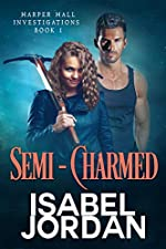 Semi-Charmed: (Snarky paranormal romance) (Harper Hall Investigations Book 1)