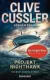 Projekt Nighthawk: Ein Kurt-Austin-Roman (Die Kurt-Austin-Abenteuer, Band 14) - Clive Cussler