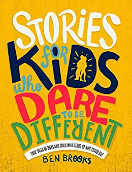Stories for Kids Who Dare to be Different by [Ben Brooks, Quinton Winter]