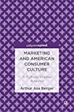 Marketing and American Consumer Culture: A Cultural Studies Analysis