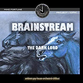 Brainstream - The Dark Lord (Project 10pm)
