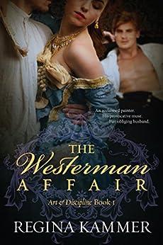 The Westerman Affair (Art and Discipline Book 1) by [Regina Kammer]