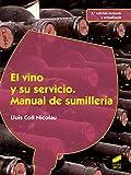El vino y su servicio. Manual de sumillería (2.ª edición revisada y actualizada) (Hostelería y Turismo nº 69)