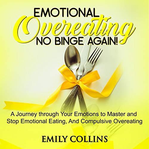 Emotional Overeating: No Binge Again! audiobook cover art