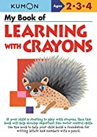 My Book of Learning With Crayons (Kumon Basic Skills)