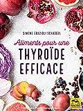Aliments pour une thyroïde efficace: Comment une alimentation correcte...