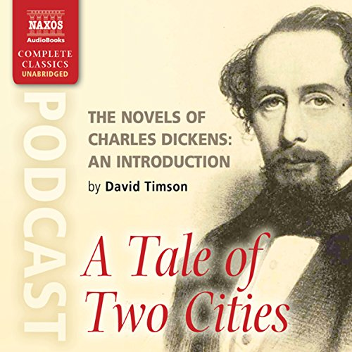 The Novels of Charles Dickens: An Introduction by David Timson to A Tale of Two Cities Titelbild