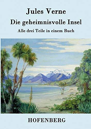 Die geheimnisvolle Insel: Alle drei Teile in einem Buch