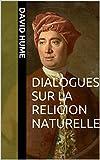 Dialogues sur la religion naturelle - Format Kindle - 1,99 €