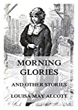 Morning-Glories, And Other Stories (English Edition)
