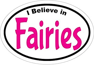 WickedGoodz Oval I Believe in Fairies Vinyl Decal - Fairy Bumper Sticker - Perfect for Windows Cars Tumblers Laptops Lockers