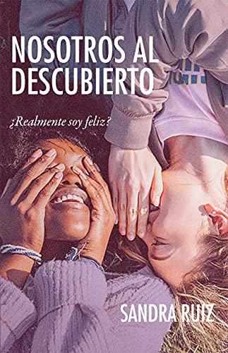 NOSOTROS AL DESCUBIERTO de SANDRA RUIZ CAÑADAS