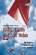 Ricky, Karim and Spit Nolan: Standard Version: Adventure Short Stories (Literacy Land, Streetwise)