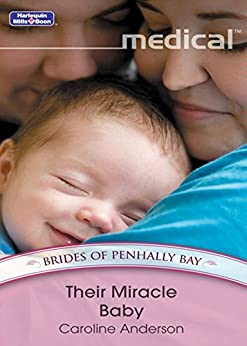 Their Miracle Baby (Brides of Penhally Bay Book 9) by [Caroline Anderson]