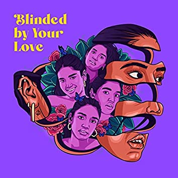 Blinded by Your Love