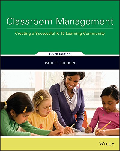 Compare Textbook Prices for Classroom Management: Creating a Successful K-12 Learning Community 6 Edition ISBN 9781119352891 by Burden, Paul