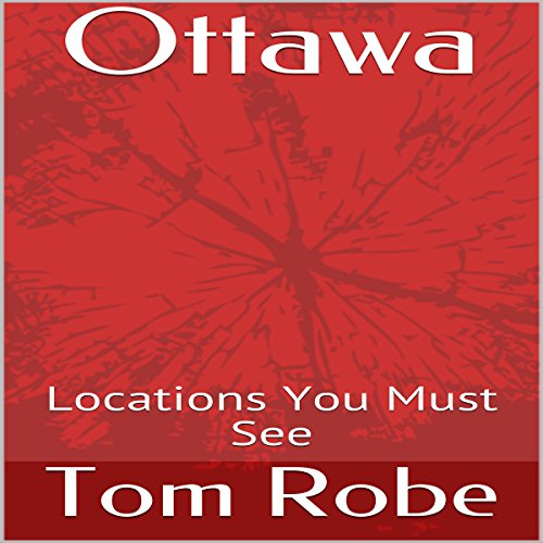 Ottawa: Locations You Must See  By  cover art