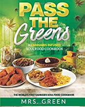 Pass The Greens: A Cannabis Infused Soul Food CookBook