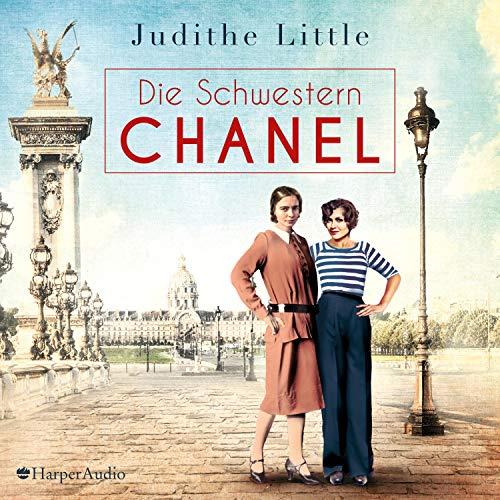 Die Schwestern Chanel Audiobook By Judithe Little cover art