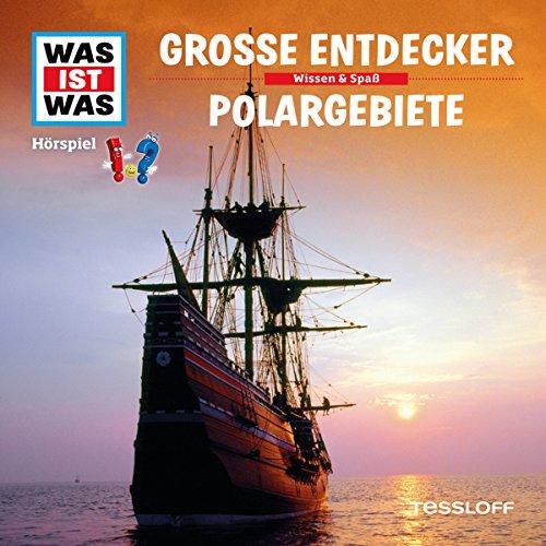 Große Entdecker / Polargebiete (Was ist Was 17) Titelbild