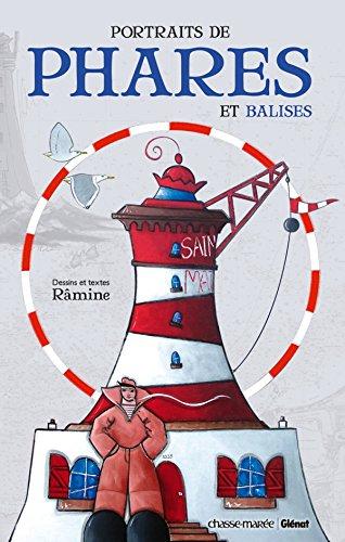 Portraits de phares et balises: De Dunkerque aux Lavezzi