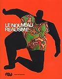 Le Nouveau Réalisme - Album de l'exposition Grand Palais 12 mars-16 juin 2007