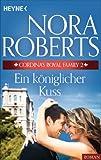 Ein königlicher Kuss von Nora Roberts
