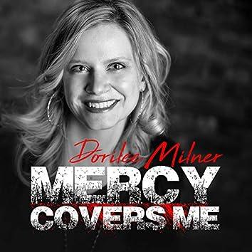 Mercy Covers Me