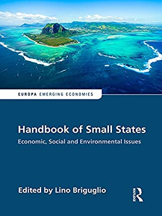 Handbook of Small States: Economic, Social and Environmental Issues (Europa Perspectives: Emerging Economies) (English Edition)