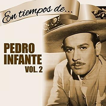 En Tiempos de Pedro Infante (Vol. 2)