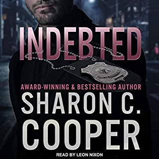 Indebted     Atlanta's Finest, Book 2              Written by:                                                                                                                                 Sharon C. Cooper                               Narrated by:                                                                                                                                 Leon Nixon                      Length: 8 hrs and 25 mins     Not rated yet     Overall 0.0