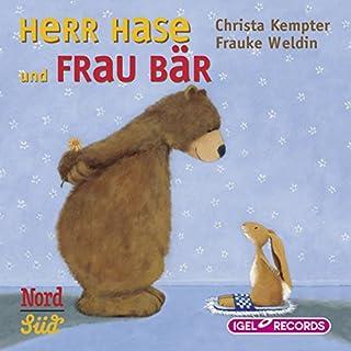 Herr Hase und Frau Bär                   Autor:                                                                                                                                 Christa Kempter,                                                                                        Frauke Weldin                               Sprecher:                                                                                                                                 Matthias Haase                      Spieldauer: 44 Min.     31 Bewertungen     Gesamt 4,7