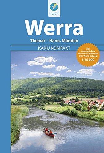 Kanu Kompakt Werra: Die Werra von Themar bis Hann. Münden mit topografischen Wasserwanderkarten