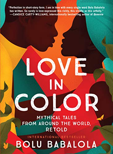Love in Color: Mythical Tales from Around the World, Retold