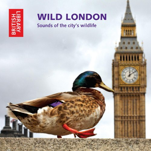 Wild London: Sounds of the City's Wildlife audiobook cover art