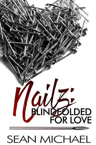 Blindfolded for Love (Nailz Book 2) (English Edition)