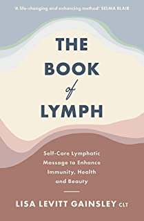 The Book of Lymph: Self-care Practices to Enhance Immunity, Health and Beauty