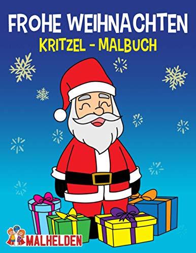 Malbuch Weihnachten für Kinder: Frohe Weihnachten Ausmalbuch für Kinder ab 1 Jahr - Malen und Kritzeln - Nikolaus, Schneemann, Weihnachtsmann und vieles mehr!