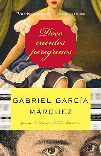 Doce cuentos peregrinos / Twelve Pilgrim Tales (Spanish Edition)