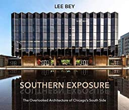 Best Southern Exposure: The Overlooked Architecture of Chicago