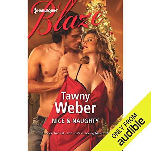 Nice & Naughty Audiobook By Tawny Weber cover art
