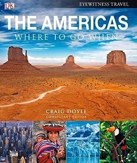 The Americas: Where to Go When: Consultant Editor: Craig Doyle