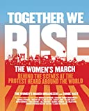 Together We Rise: Behind the Scenes at the Protest Heard Around the World (English Edition)