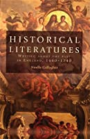 Historical Literatures: Writing About the Past in England, 1660-1740