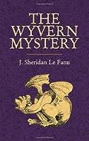 The Wyvern Mystery by J. Sheridan Le Fanu(2005-05-13)
