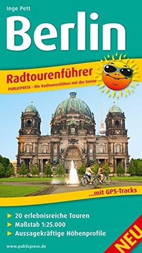 Berlin: Radtourenführer mit 20 erlebnisreichen Touren, Maßstab 1:25.000, aussagekräftigen Höhenprofilen und GPS-Tracks (Radtourenführer: TF)