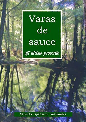 Varas de sauce: El último proscrito (Serie Varas de sauce nº 1)
